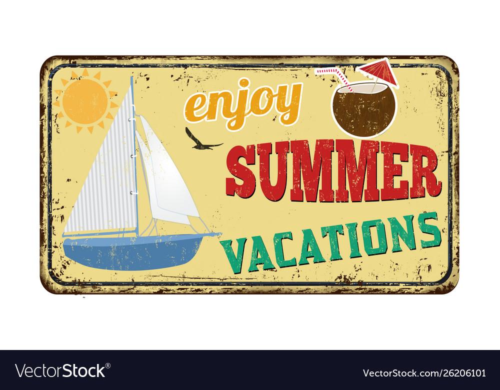 Enjoy summer vacations vintage rusty metal sign