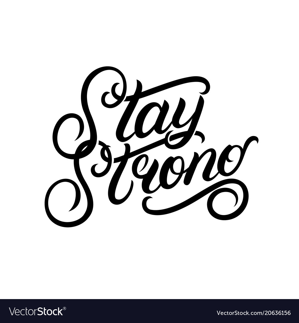 Stay strong hand written lettering phrase vector image