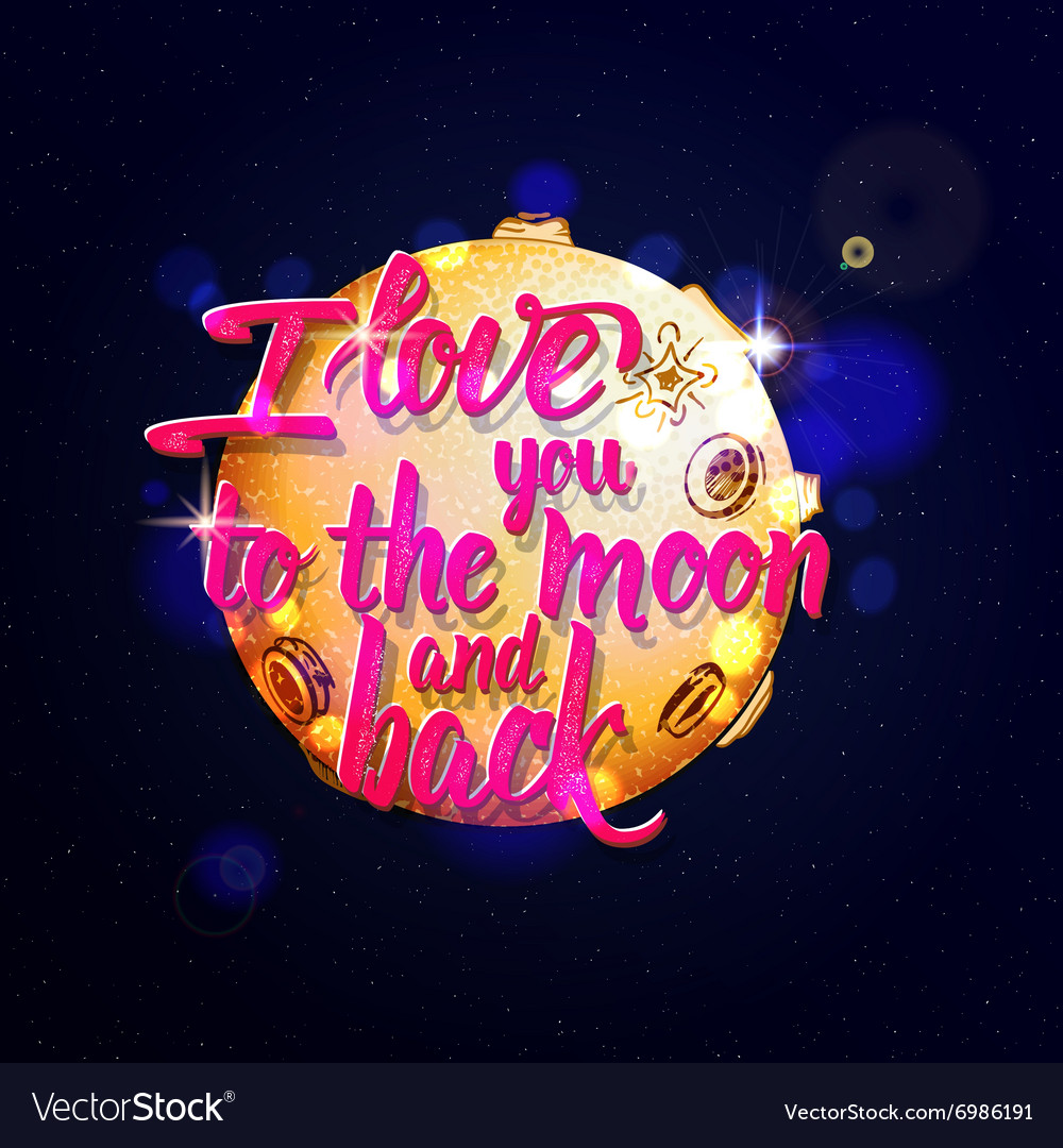 I love you to the moon and back Calligraphic