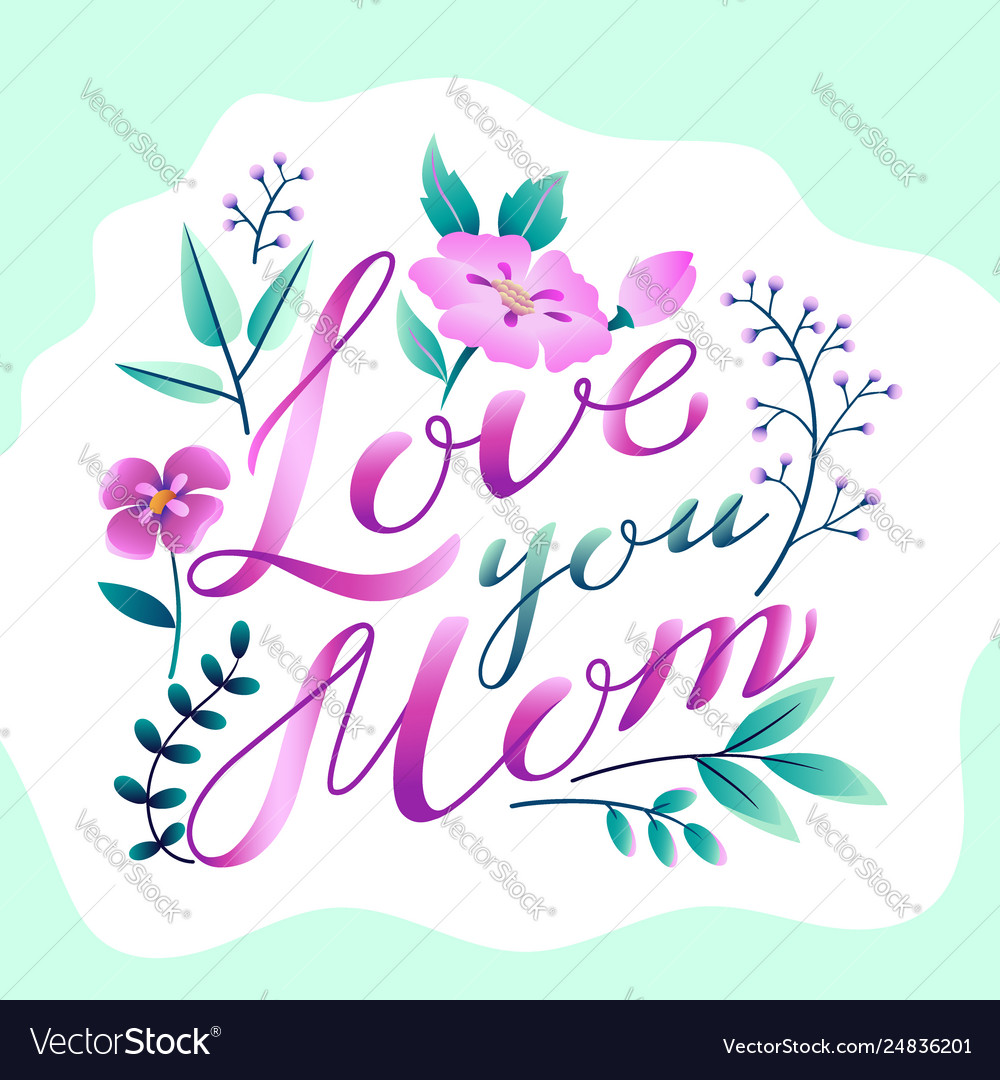 Happy mothers day greetings design lettering love