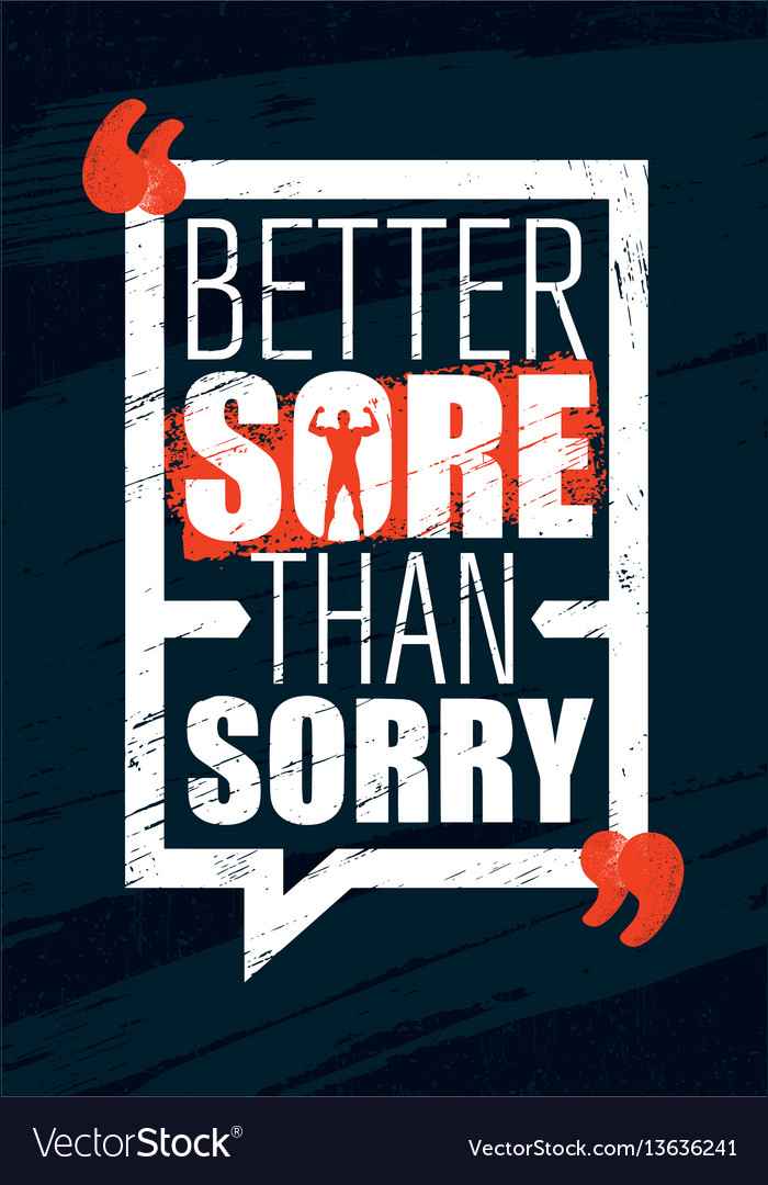 Better sore than sorry inspiring workout and