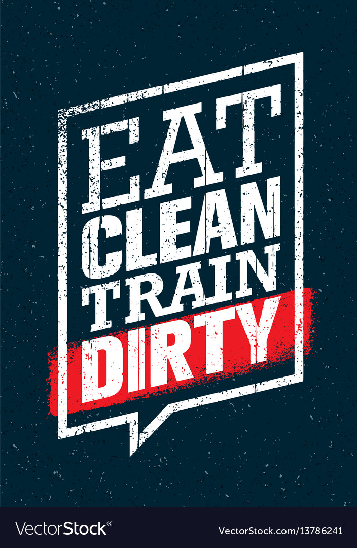 Eat clean train dirty sport and fitness workout