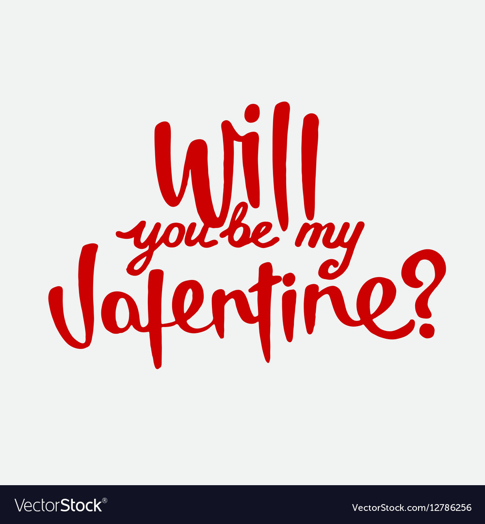 Will you be my valentine hand drawn lettering