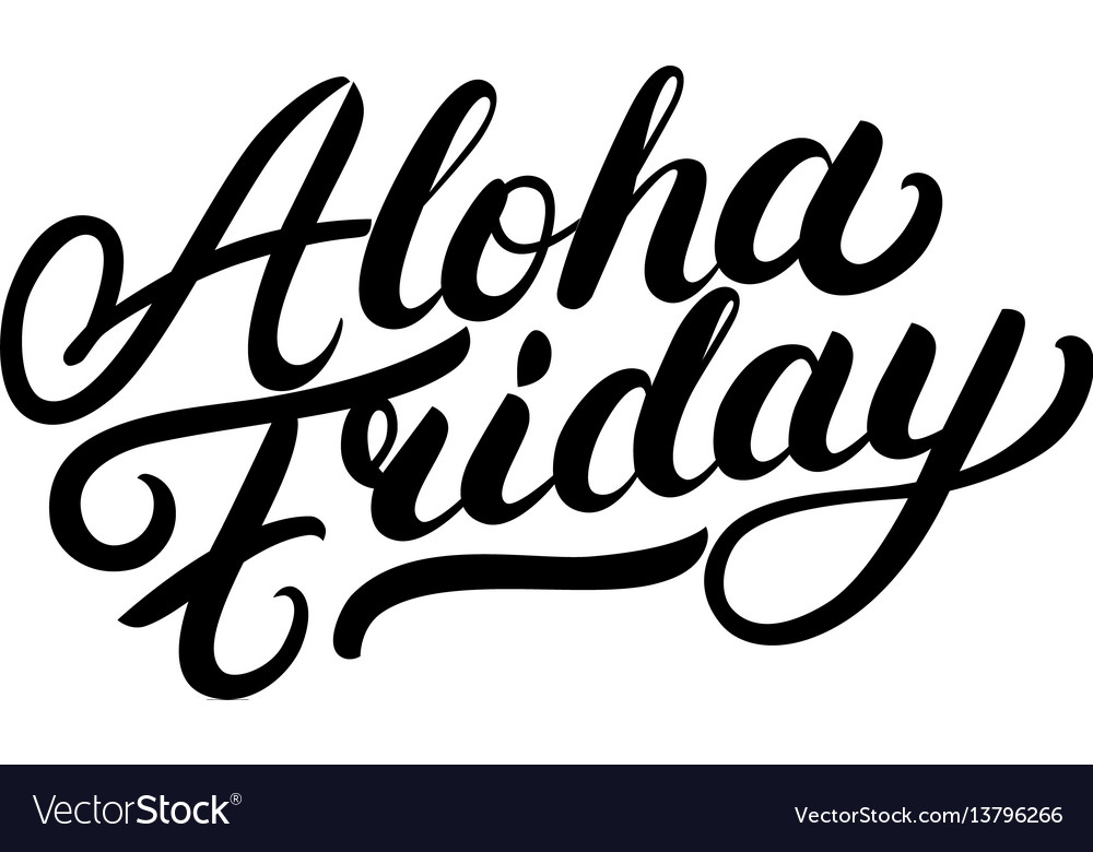 Aloha friday hand written lettering