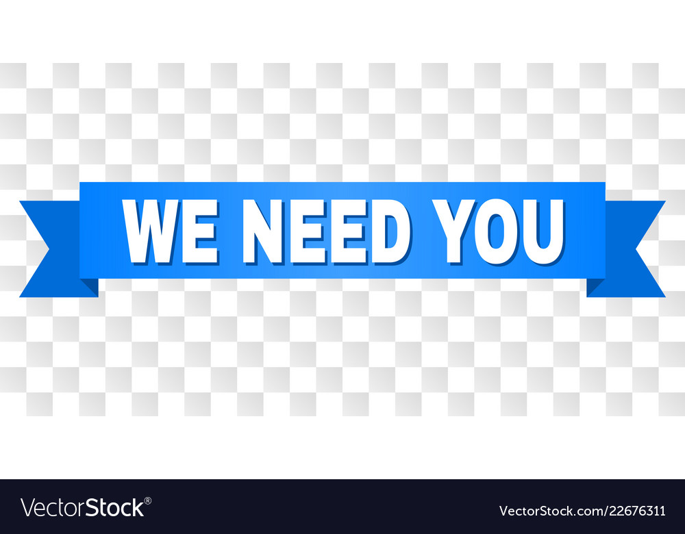 Blue stripe with we need you caption