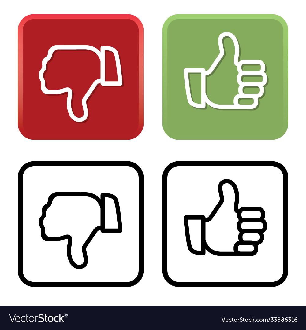 Thumbs up and thumbs down like and dislike