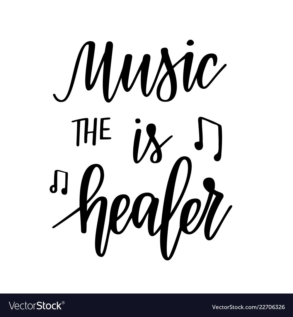 Music is the healer inspirational