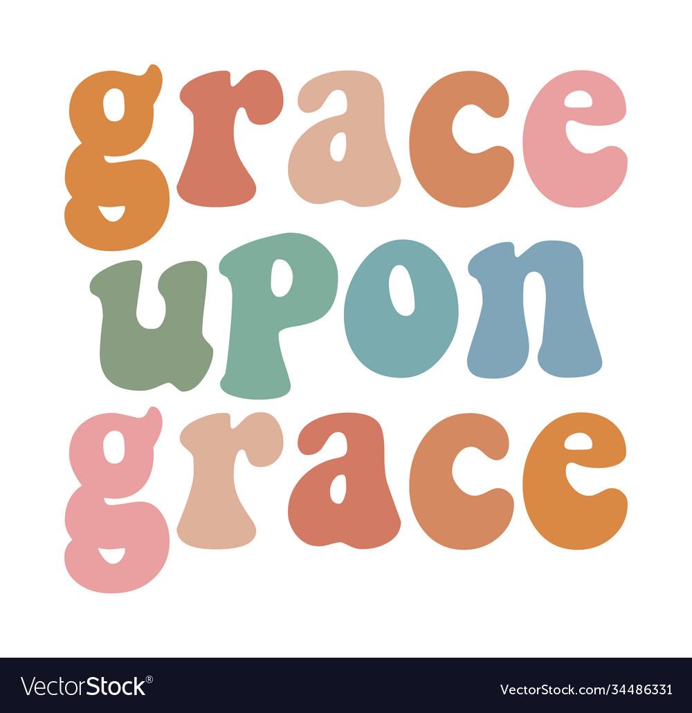 Grace upon grace christian graphic design retro