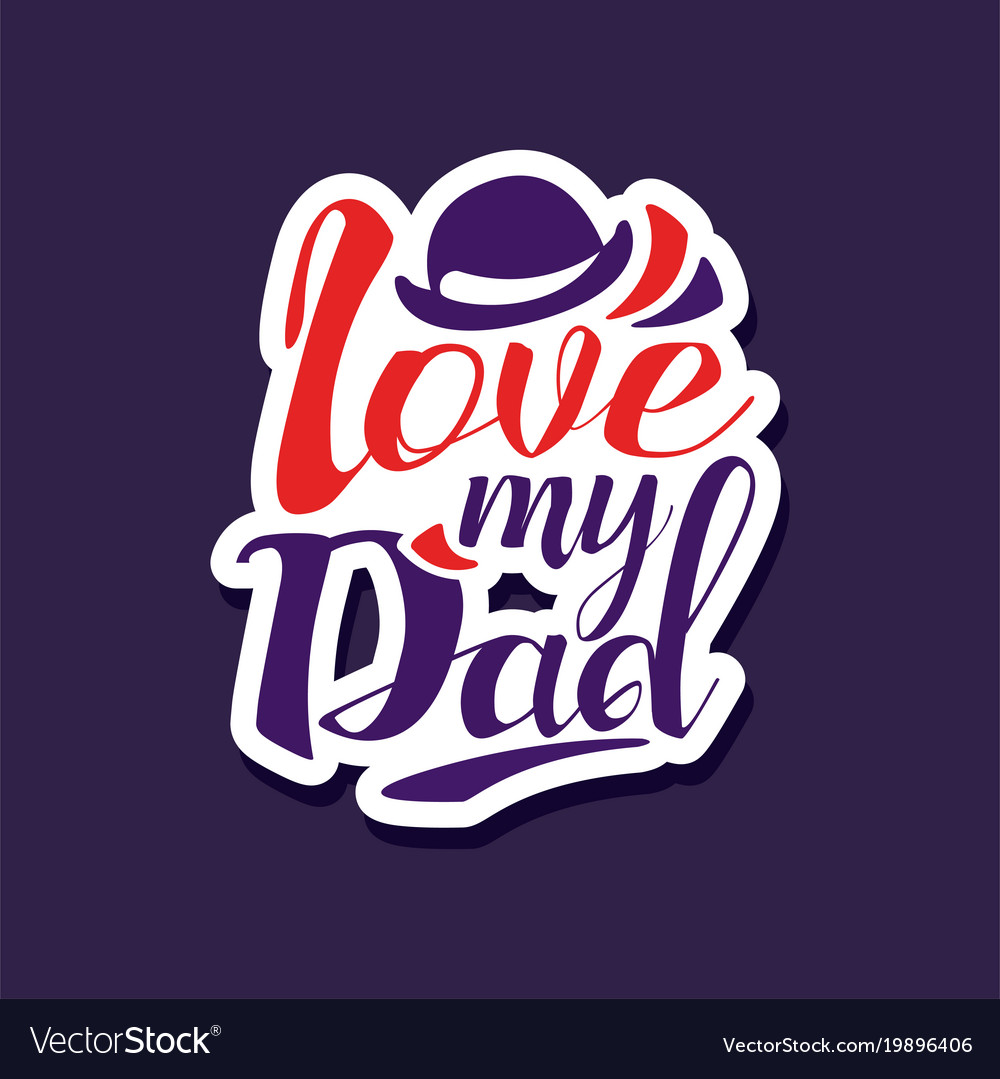 Love my dad design element for greeting card