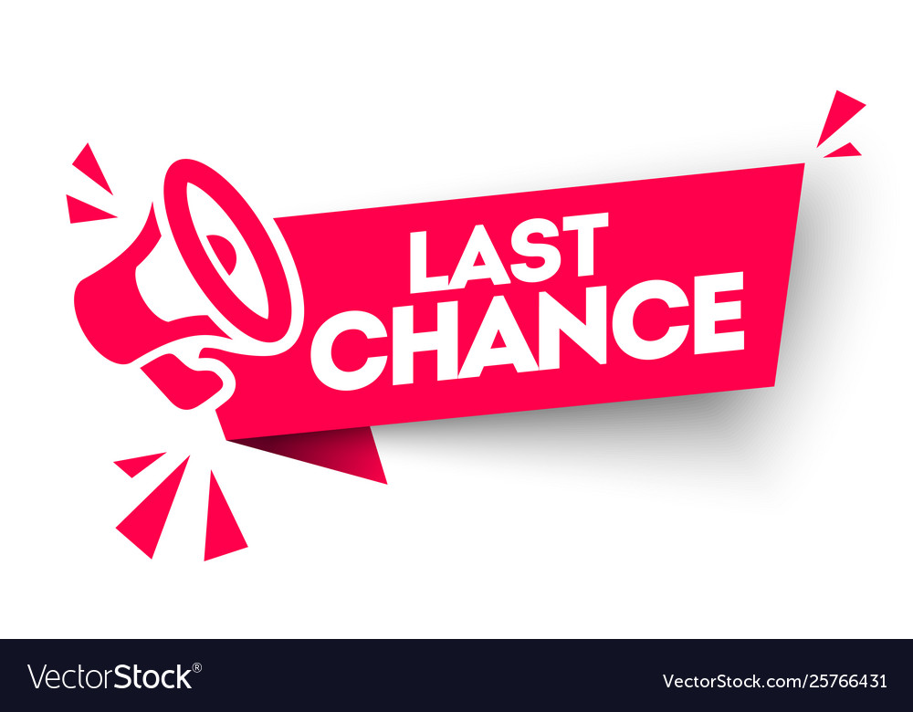 Last chance advertising sign with megaphone