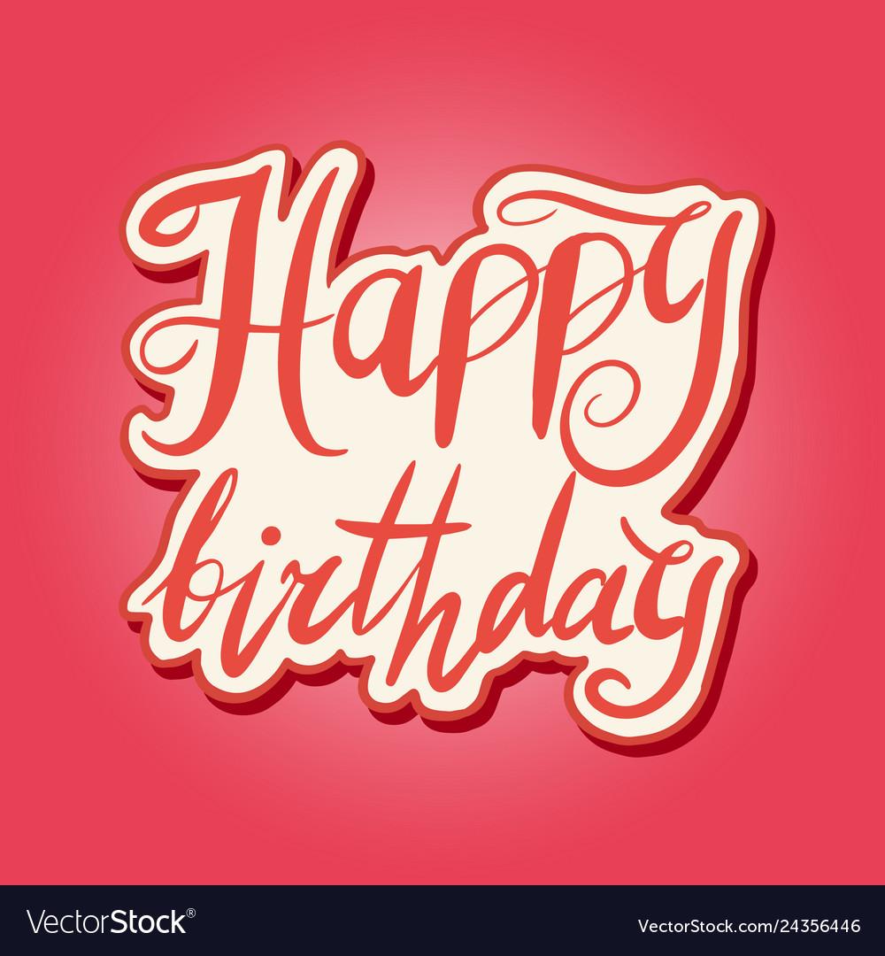 Happy birthday text hand drawn lettering grunge