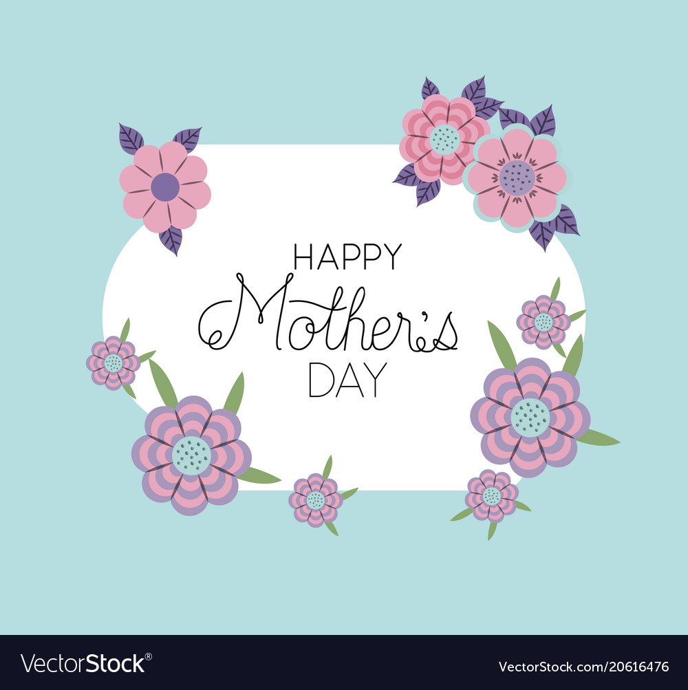 Happy mothers day frame with flowers Royalty Free Vector