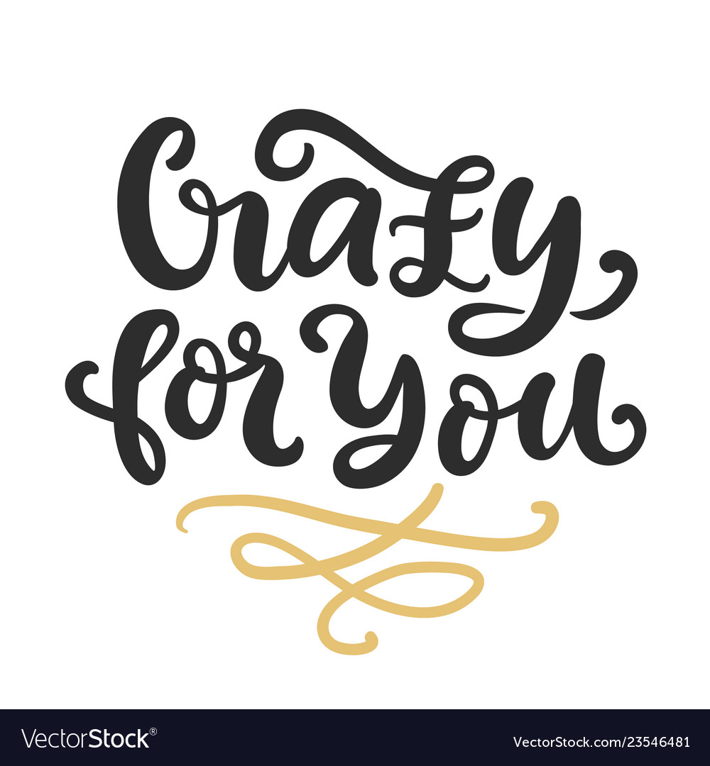 Crazy for you hand written lettering