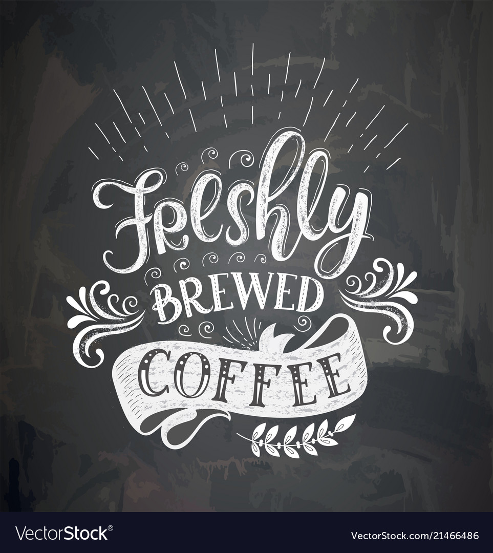Coffee Quotes On The Chalk Board Royalty Free Vector Image