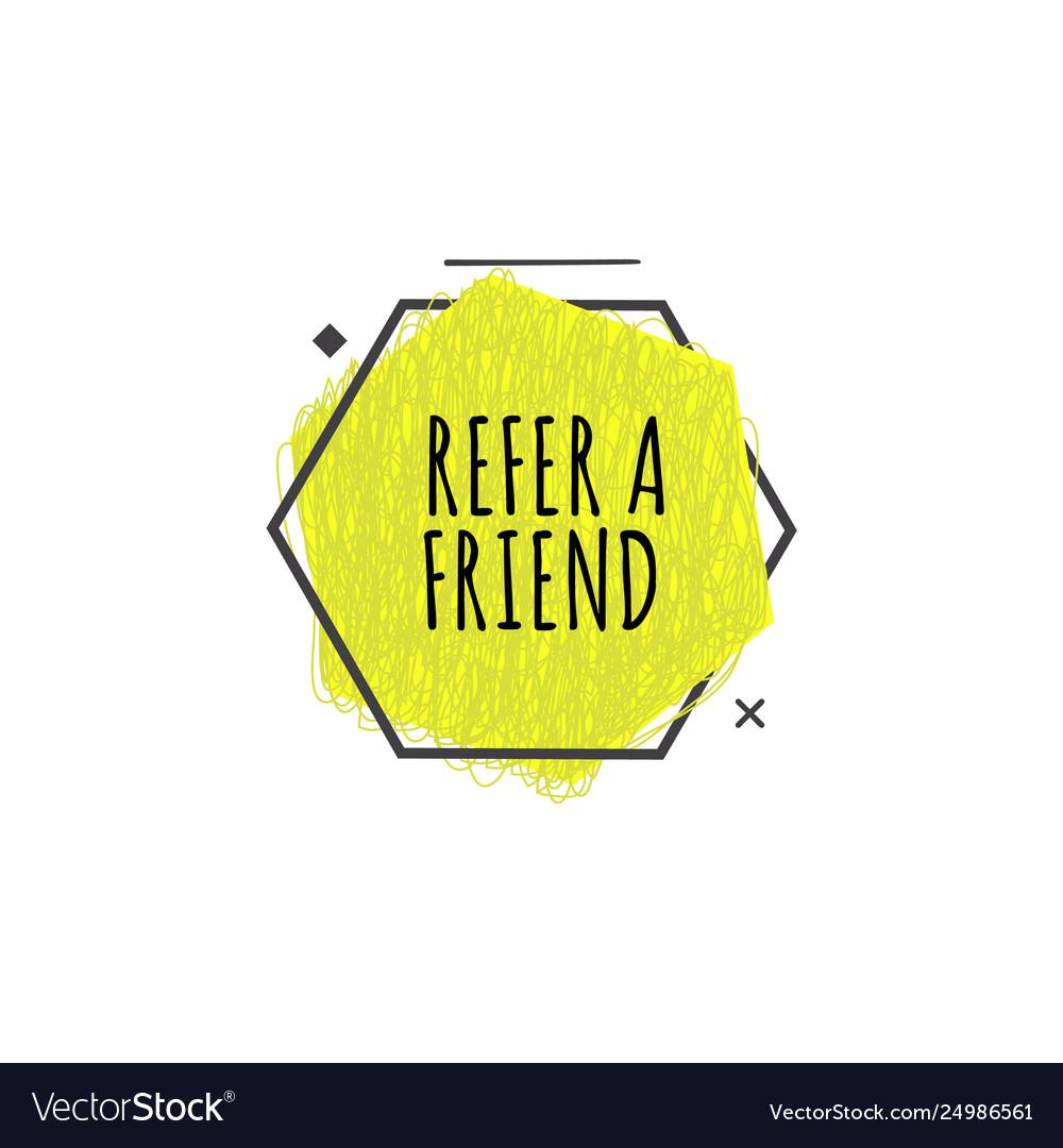 Refer a friend trendy geometric badge in flat or