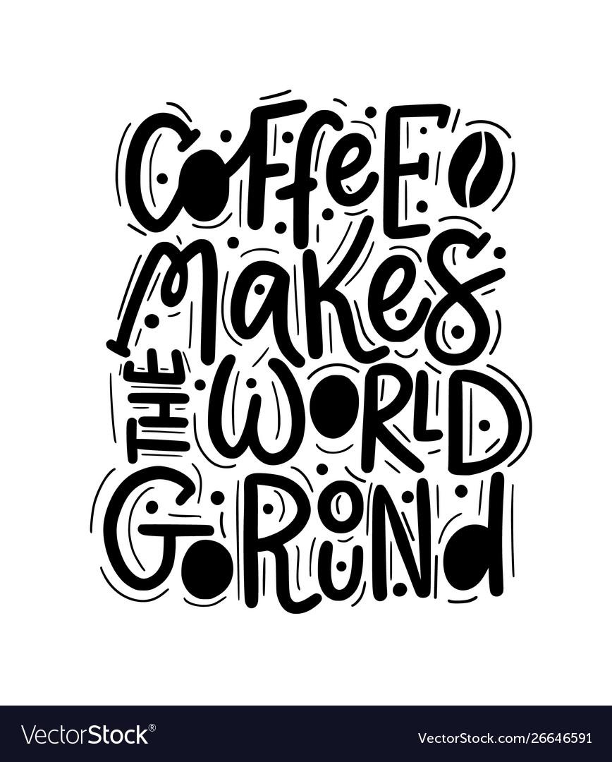 Coffee helps world go round fun