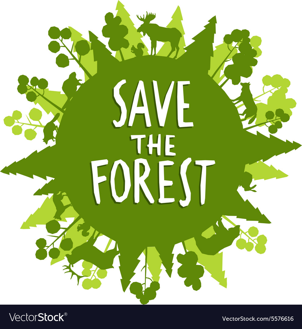save the forest concept royalty free vector image