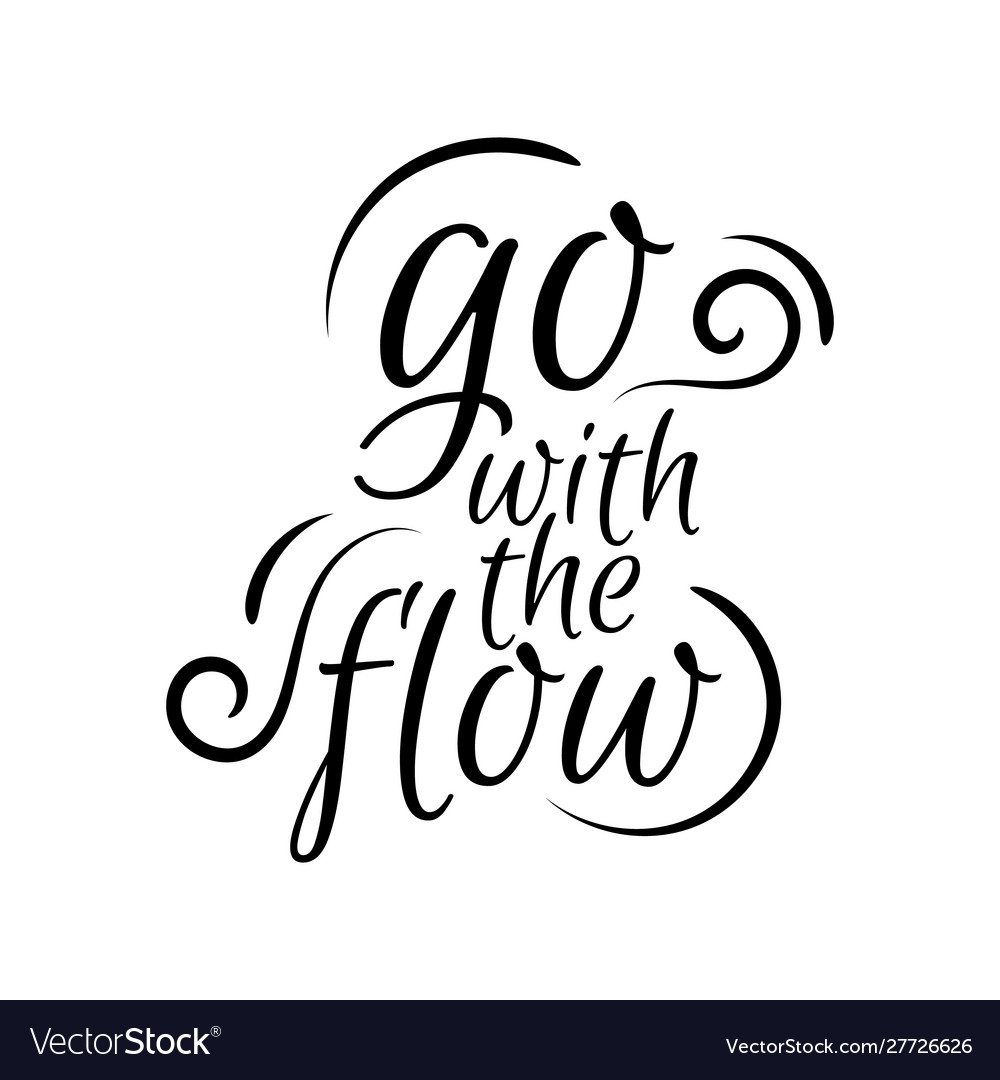 Go with flow lettering hand drawn quote