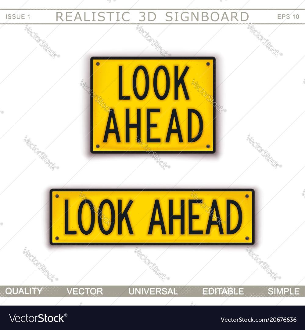 Look ahead warning signs 3d signboard