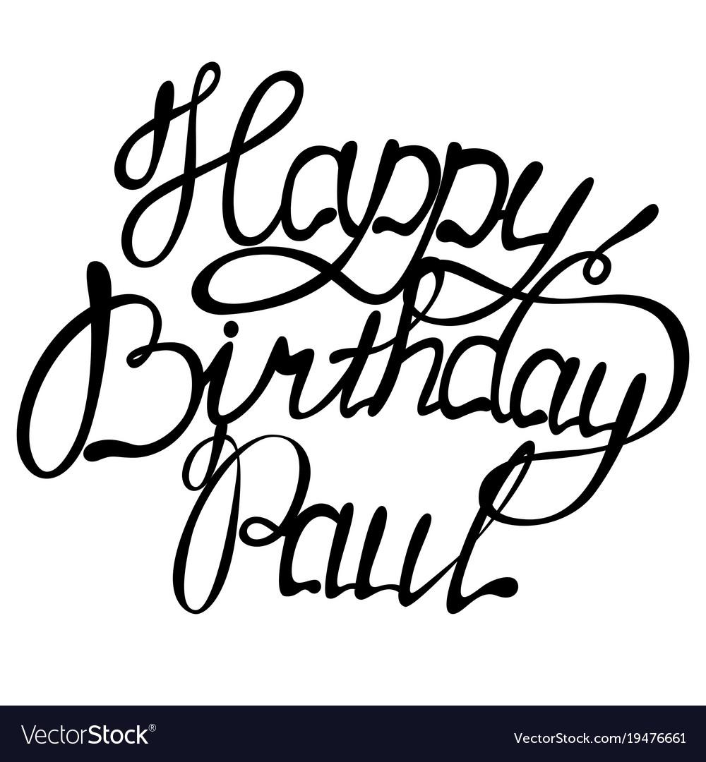 Happy birthday paul name lettering
