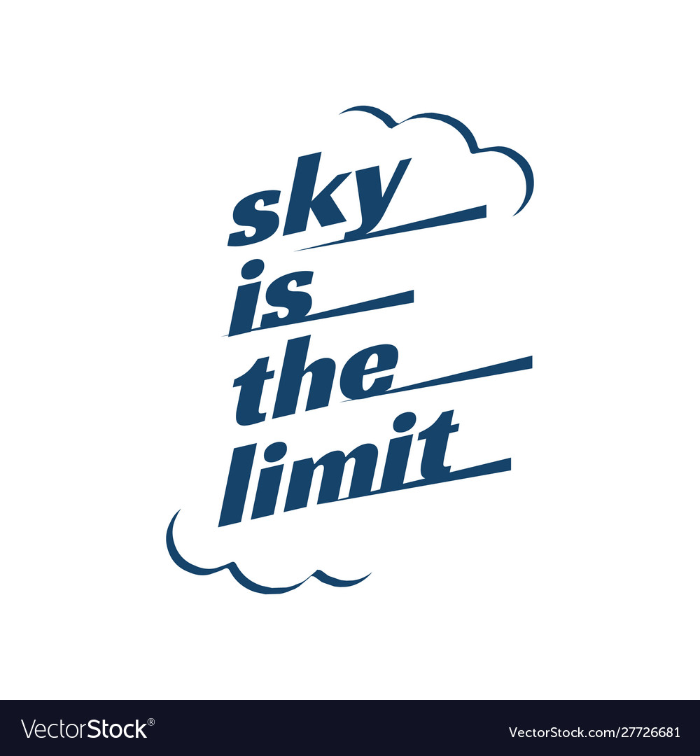 Sky is limit lettering inspiring creative