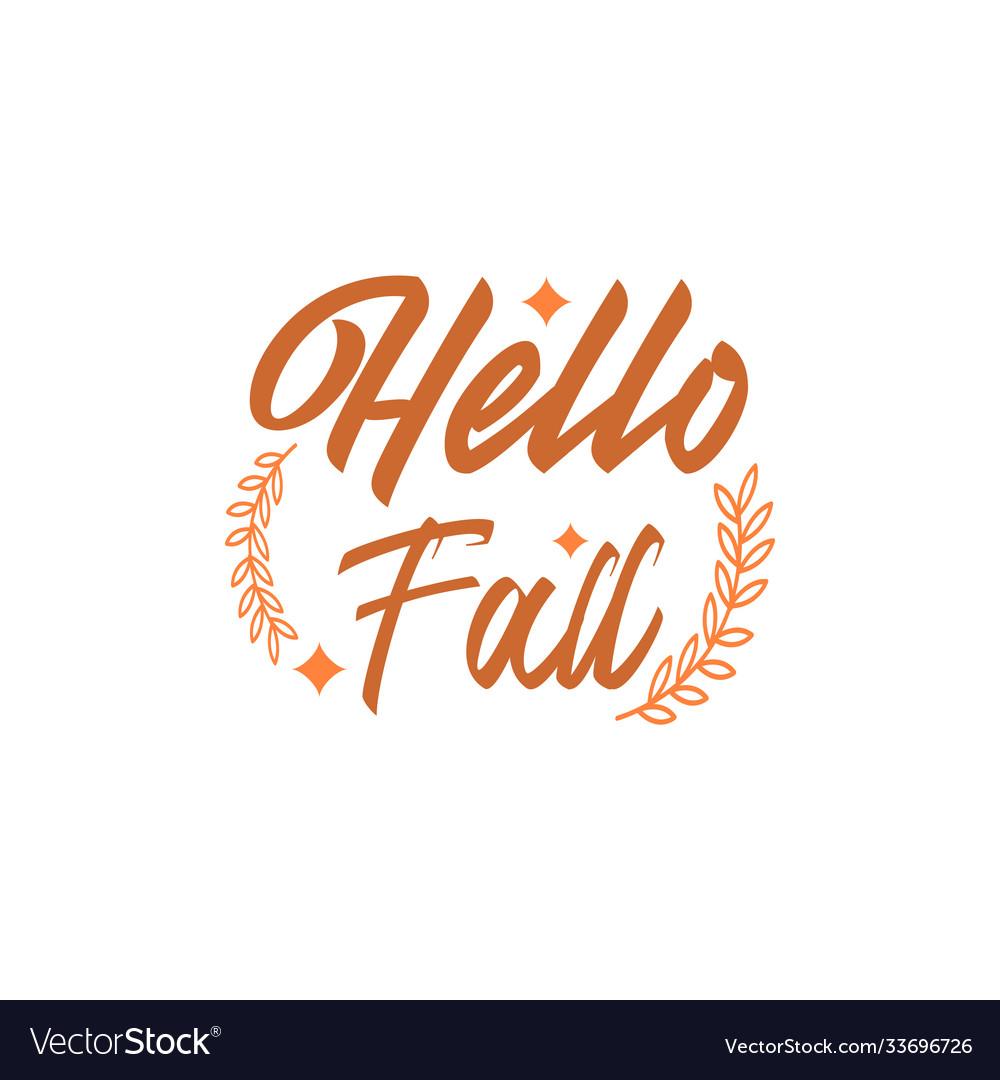 Hello fall autumn quote design template