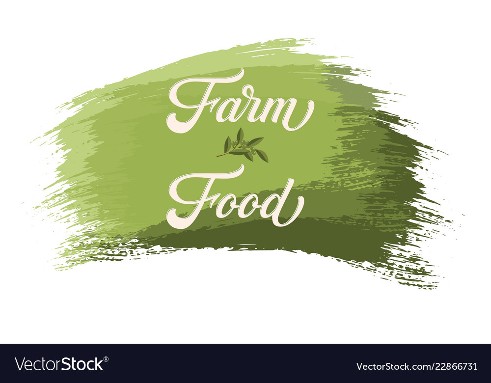 Hand drawn lettering farm food on a paint brush