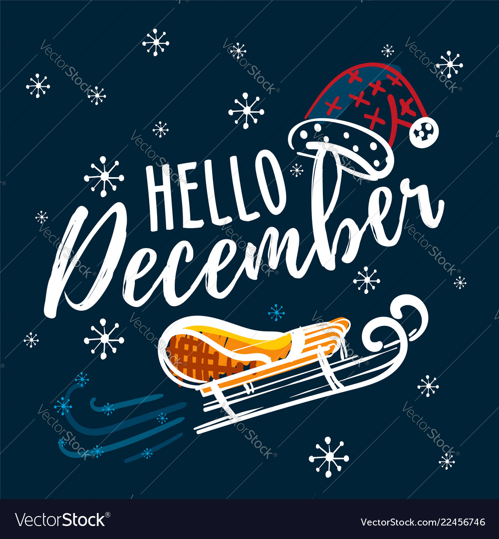 Hello december hand written quote with sleigh and