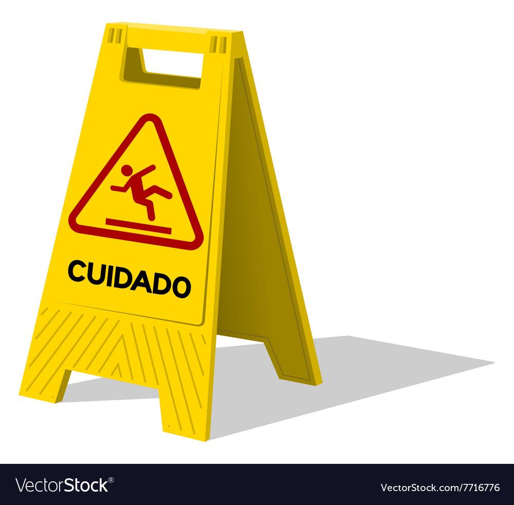 Cuidado caution two panel yellow sign