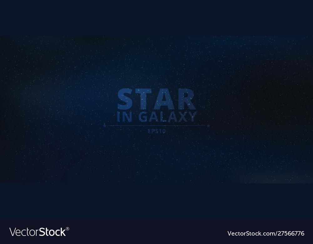 Night shining starry in galaxy on dark night blue