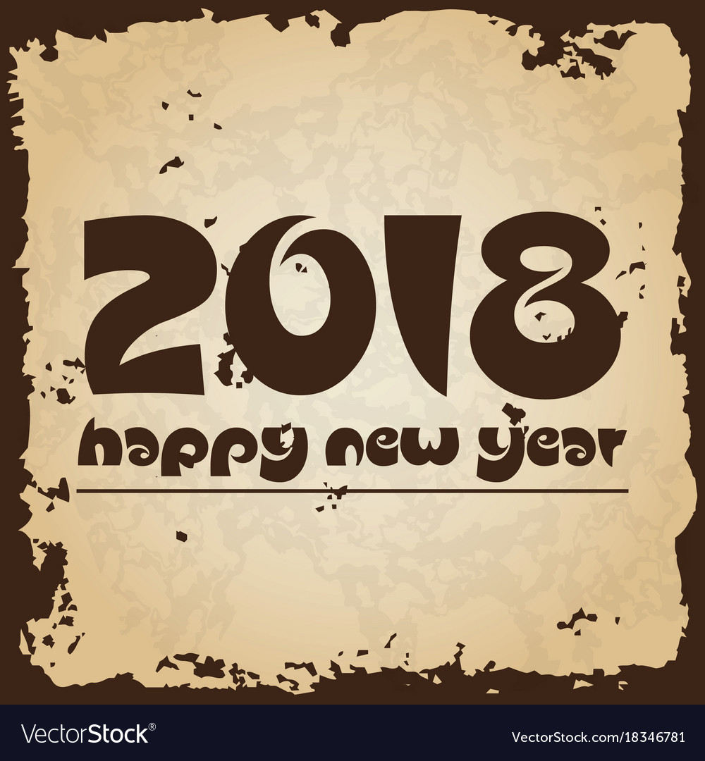 Happy new year 2018 on brown old paper with vector image