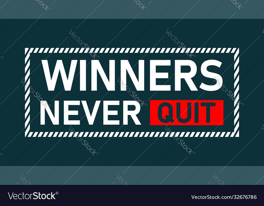Typography slogan winners never quit