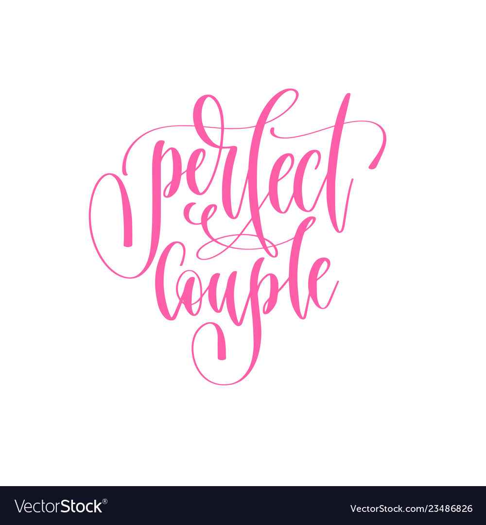 Perfect couple - hand lettering inscription text