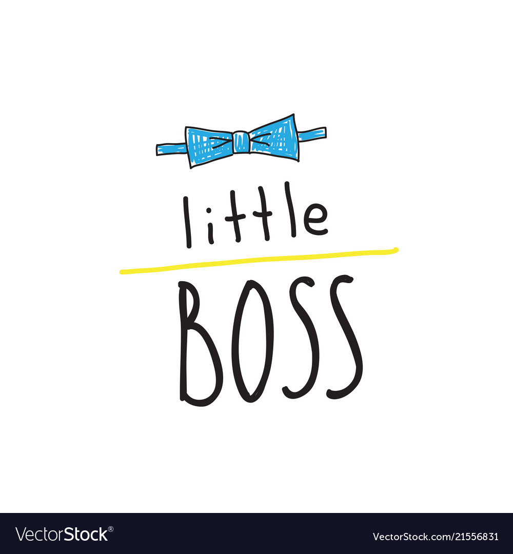 Little boss slogan hand lettering quotes to print