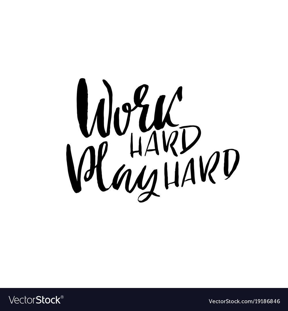 Work hard play hard positive motivational quote