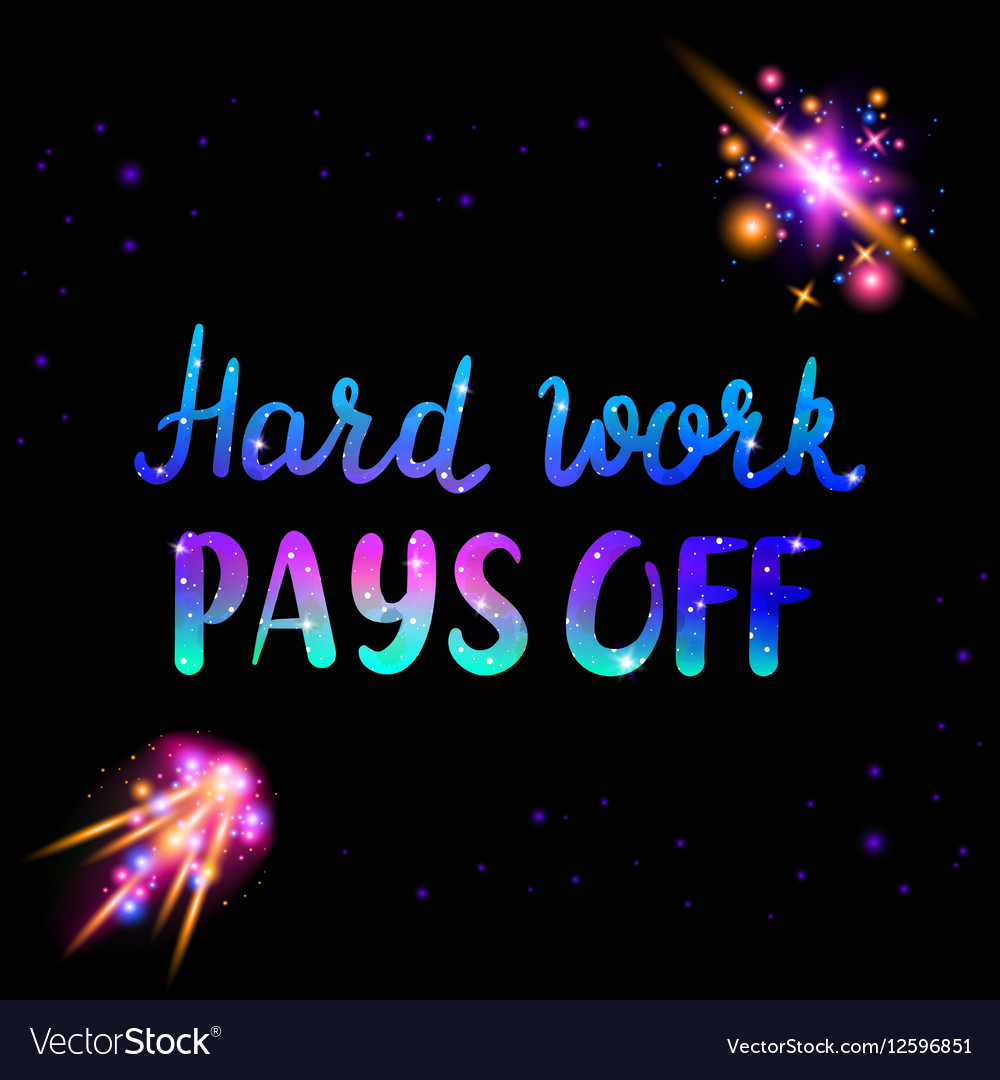 Hard Work Pays Off Text Inspiraton Quote Vector Image
