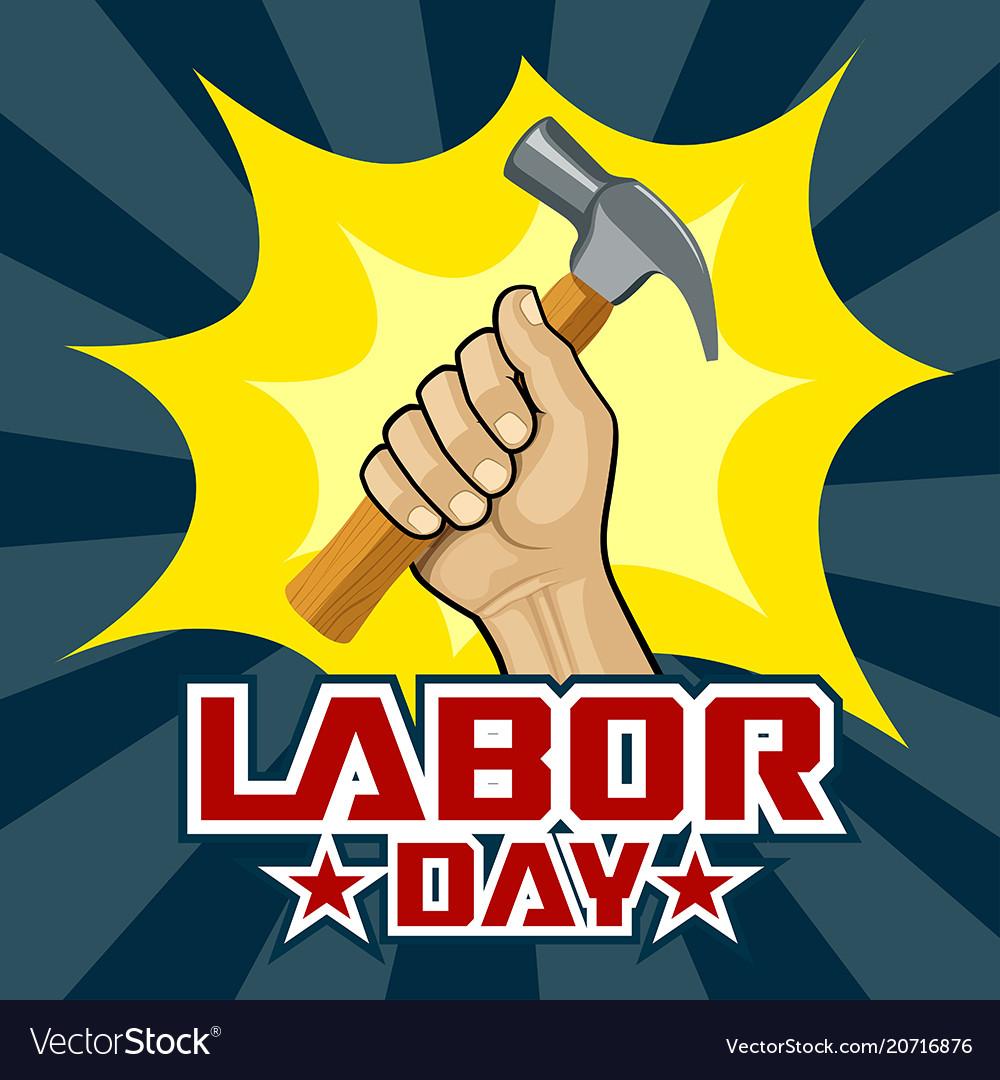 Happy labor day hand holding hammer