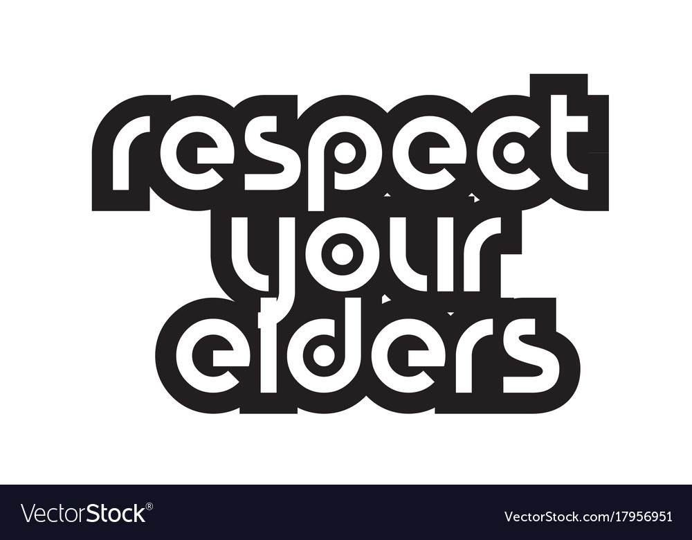 Bold Text Respect Your Elders Inspiring Quotes Vector Image