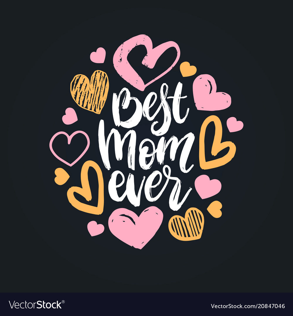 Best mom ever hand lettering happy mothers