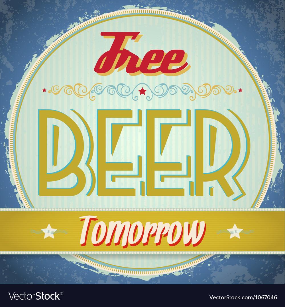 Vintage Free Beer Tomorrow Sign