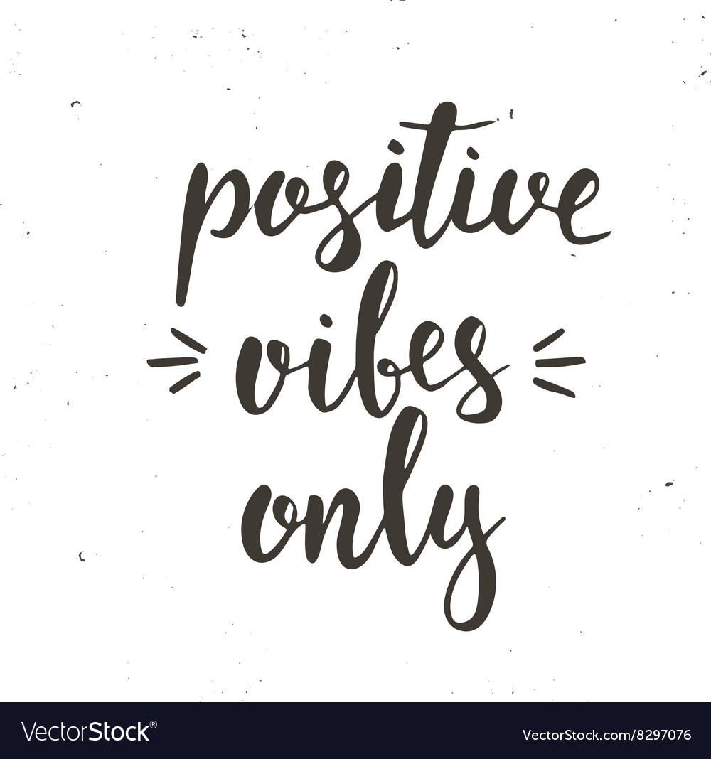 Positive Vibes Only Hand drawn typography poster