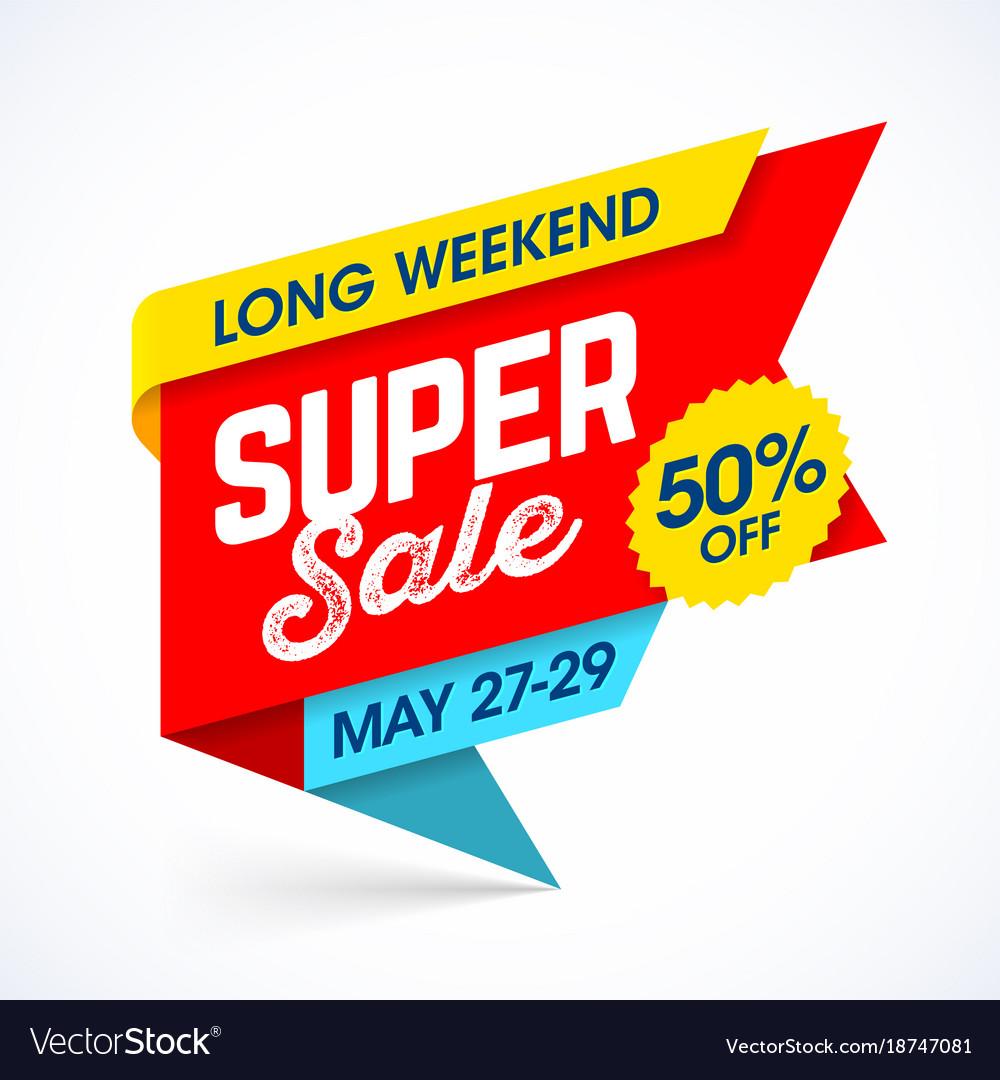 Long weekend super sale banner special offer up