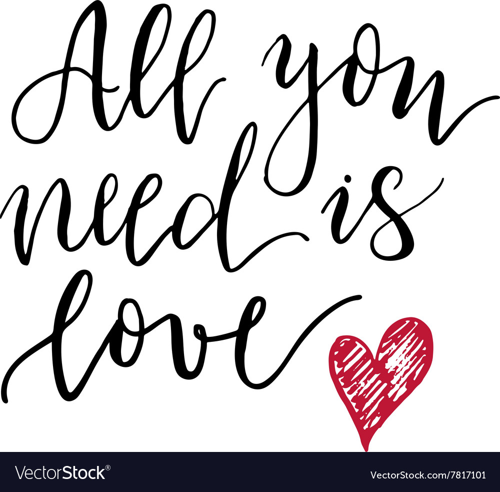 All you need is love lettering print vector image