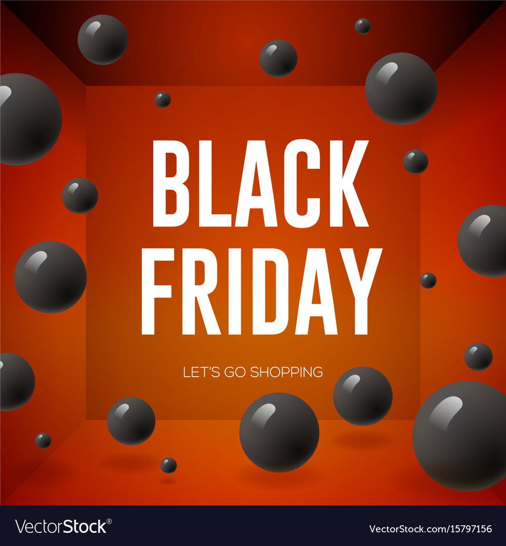 Black friday sale poster with shiny balloons on vector image