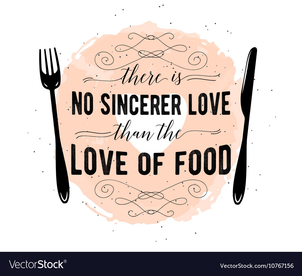 Food Related Typographic Quote Royalty Free Vector Image