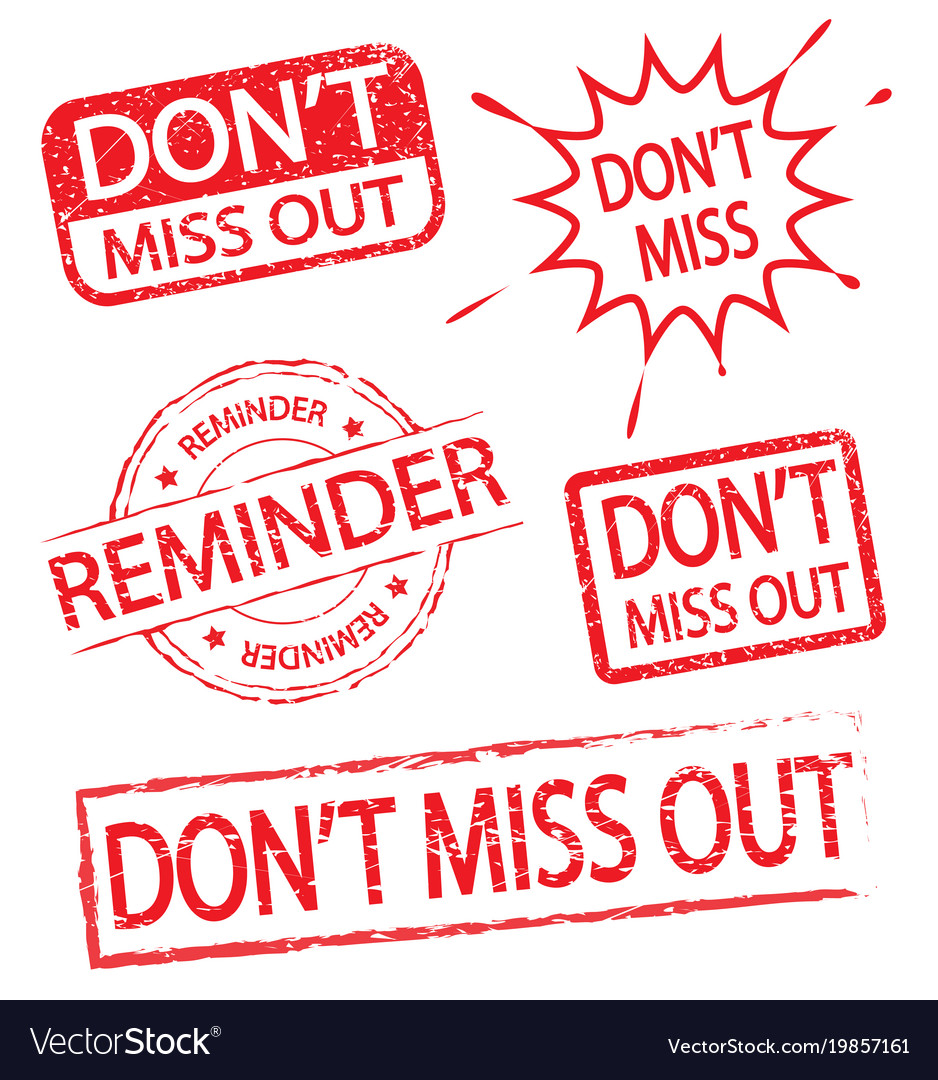 Dont miss out and reminder stamp