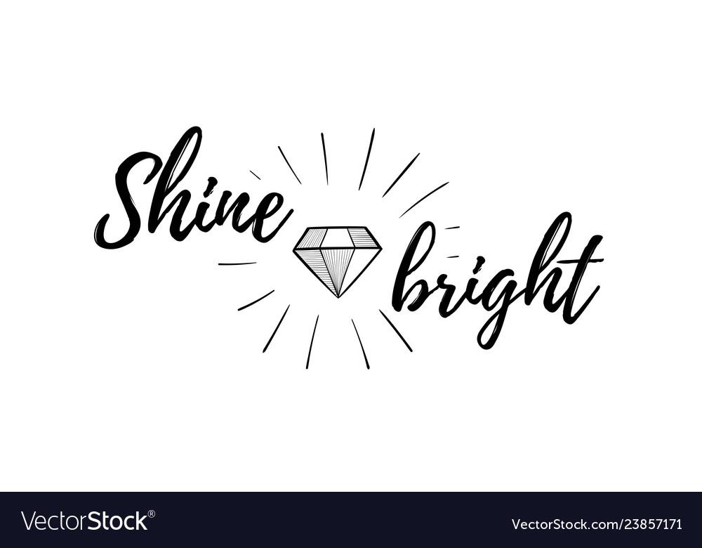 Diamond or brilliant positive quotes shine