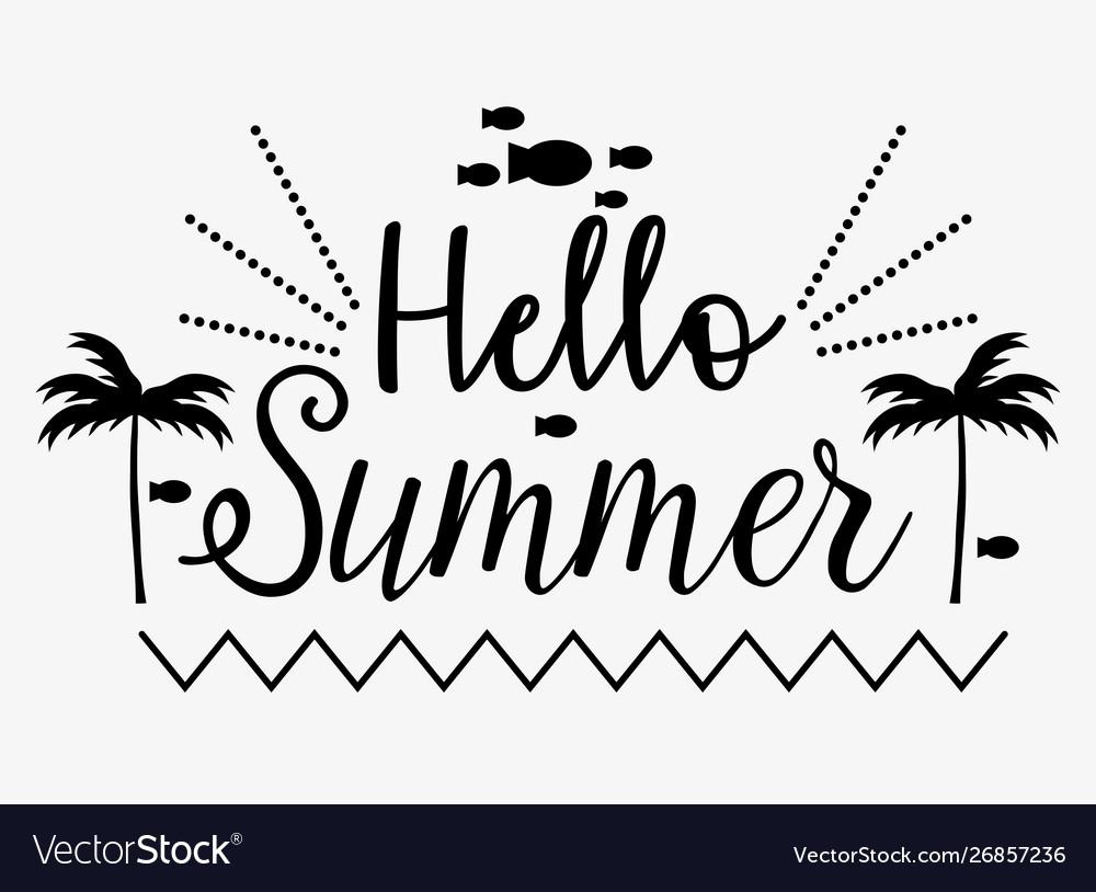 Hello summer inscription season time