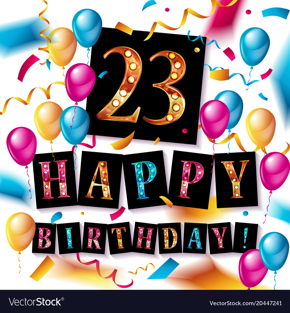 23 Years Celebration Happy Birthday Greeting Card Vector Image