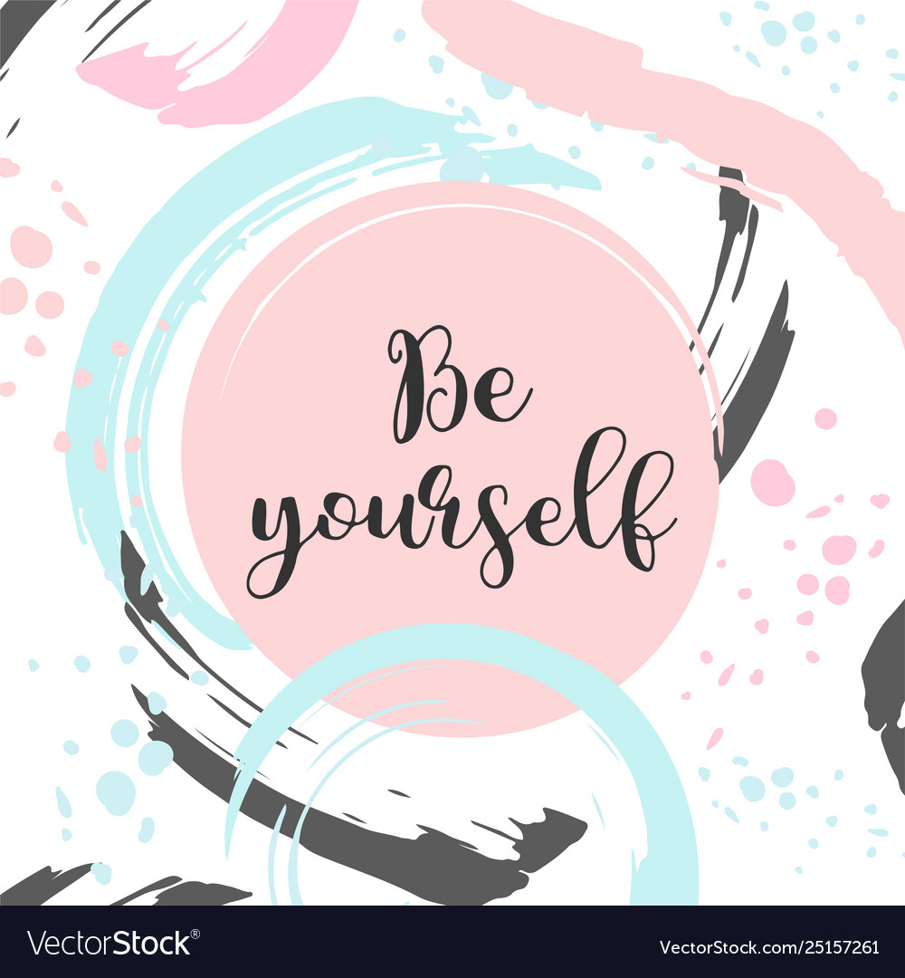 Be yourself text cute card with motivational